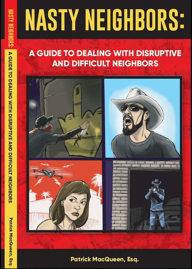 "M&G Co-Founder, Patrick MacQueen's, new book, ""Nasty Neighbors: A Guide to Dealing with Disruptive & Difficult Neighbors."""