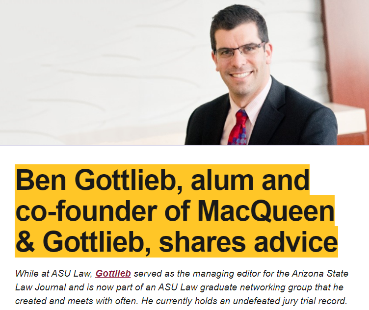 M&Ger Ben Gottlieb, did some Q&A for the Sandra Day O'Connor College of Law, where he graduated from and is now part of the ASU Law graduate networking group that he created and meets with often. Have a read!